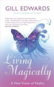 Living Magically - Gill Edwards